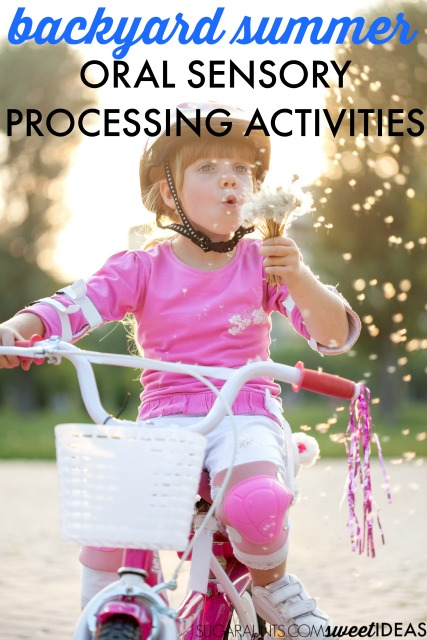 Oral sensory processing activities that can be done at home this summer right in the backyard with the whole family, great for self-regulation, sensory input, attention, and focus.