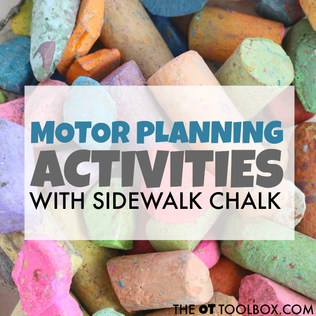 Work on motor planning activities when outdoors using sidewalk chalk to address gross motor needs, core strengthening, and praxis.