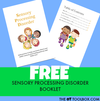 This free sensory processing disorder information booklet is helpful for parents, teachers, and therapists of kids with SPD