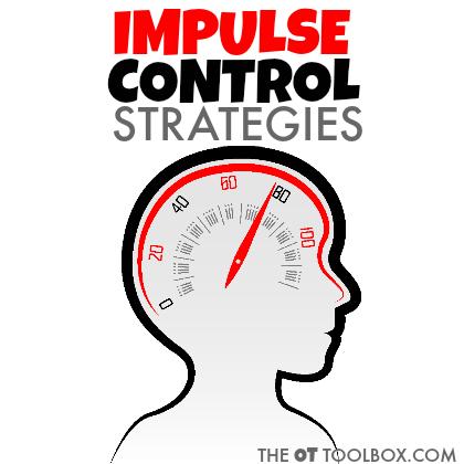 Impulse control strategies for helping kids learn impulse control.