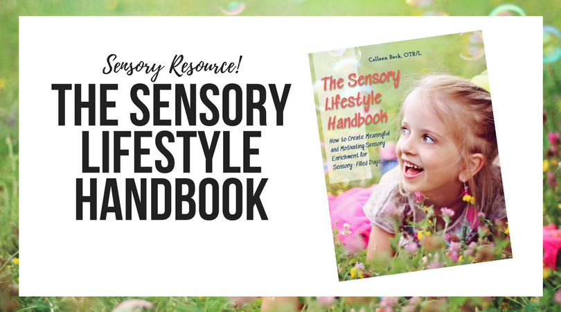 The Sensory Lifestyle Handbook is a resource for creating sensory diets and turning them into a lifestyle of sensory success through meaningful and motivating sensory enrichment.