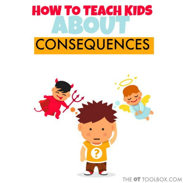 Teaching kids about consequences requires foresight and the ability to use it in making decisions.