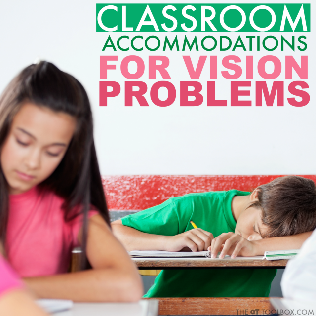 Use these classroom accommodations to help kids with visual problems succeed in the classroom.