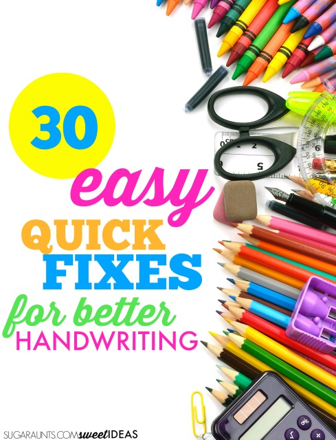 Easy activities to improve handwriting and ways to help kids work on legibility in handwriting using 30 quick fixes