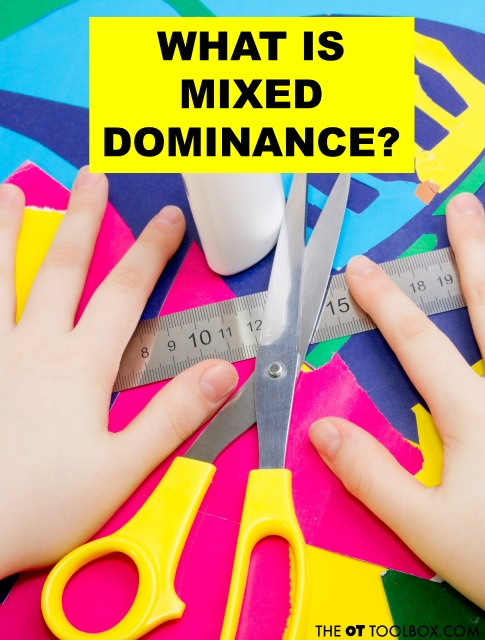 What is mixed dominance and what does this mean in child development? Read more about hand dominance and writing with both hands.