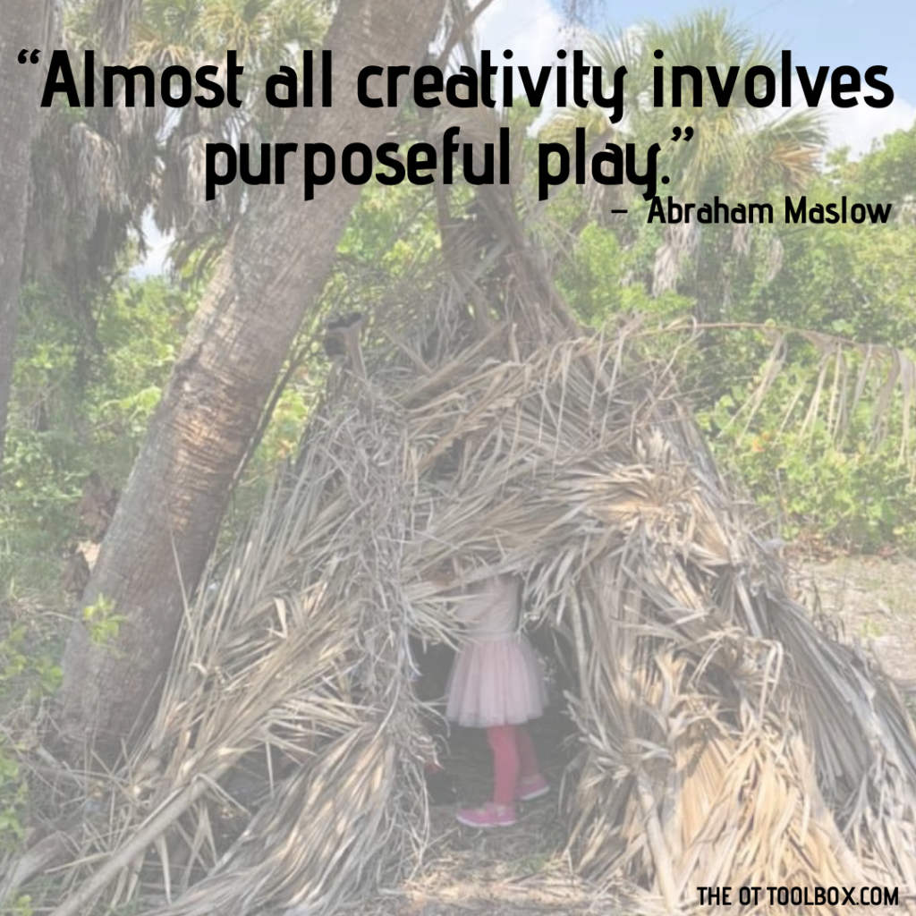 Almost all creativity involves purposeful play. Quote by Abraham Maslow on the power of play.