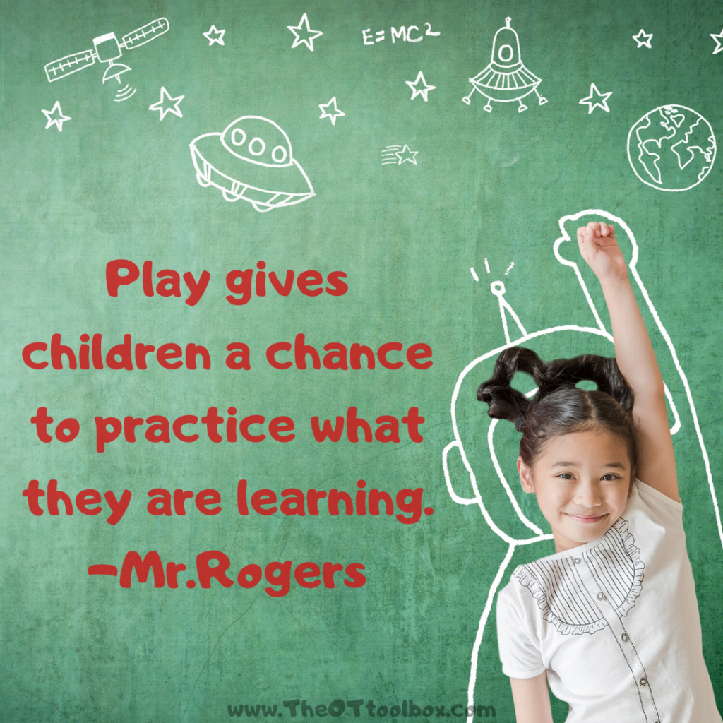 Play gives children a chance to practice what they are learning. A great play quote by Mr. Rogers.