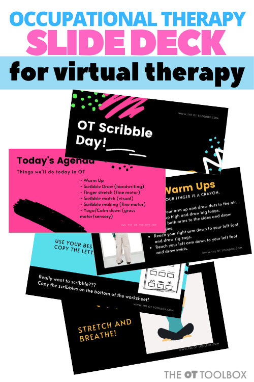 This occupational therapy virtual therapy slide deck helps OTs lead teletherpay sessions covering skills like letter formation, visual motor skills, fine motor skills, with a calm down, motor planning, activity and more.