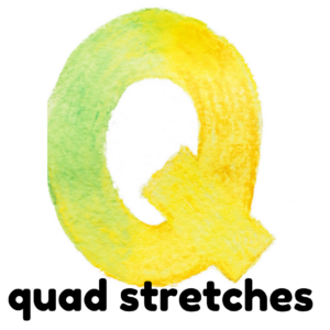 Q is for quad stretches gross motor activity part of an abc exercise for kids
