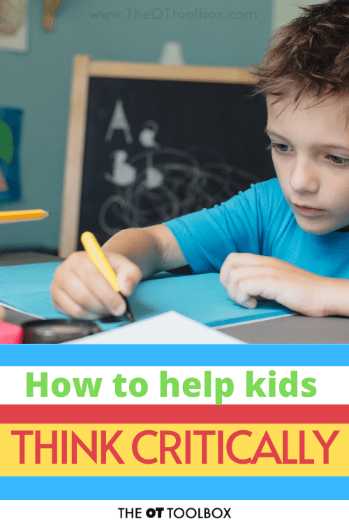 Critical thinking for kids is essential to accomplish tasks and learn. Here is how to help kids build these brain skills.