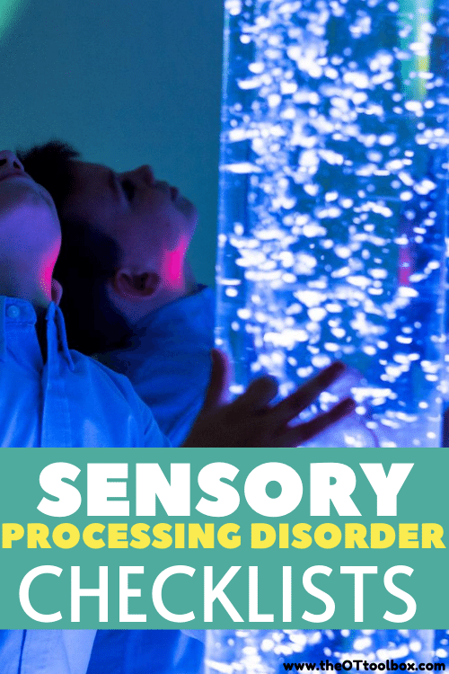Sensory processing disorder checklists for responses seen to sensory input.