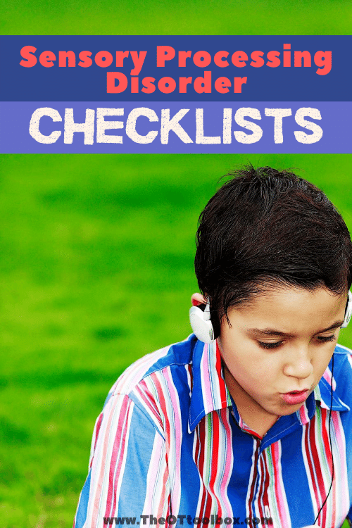 These sensory processing disorder checklists are broken down by sensory system