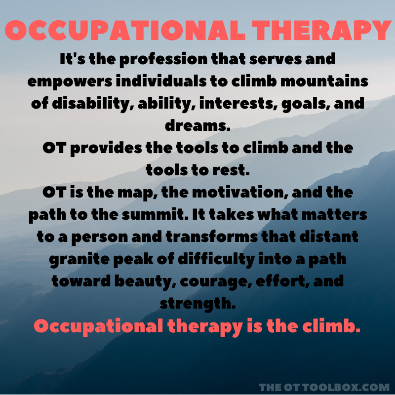 Occupational therapy is the climb quote.