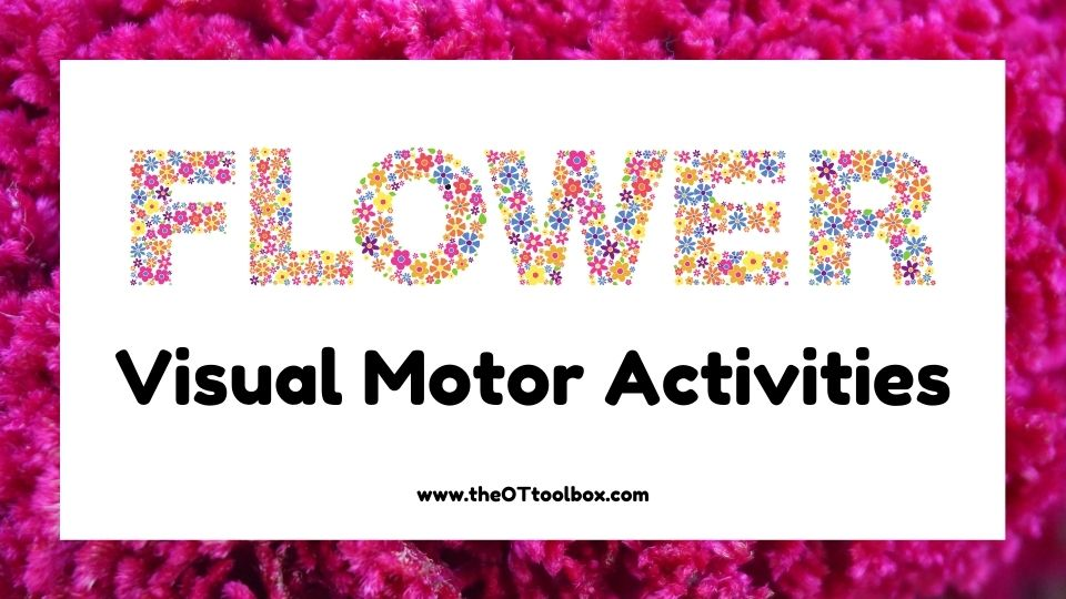 Flower visual motor activities for occupational therapy teletherapy sessions with a free Google slide deck for therapy.