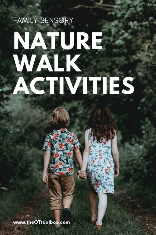 Nature walk activities for families to incorporate sensory systems.