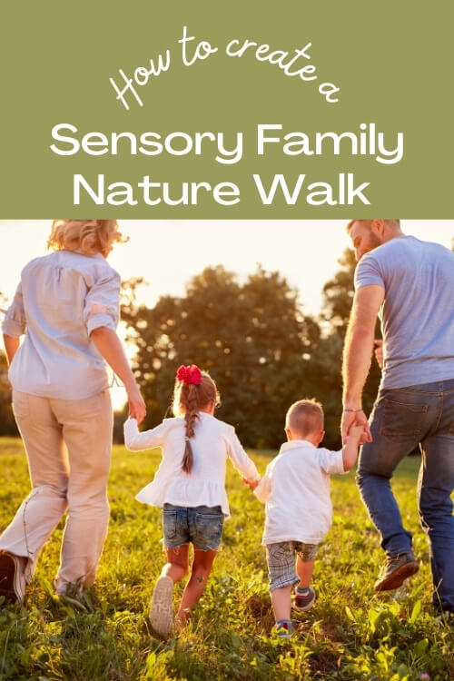 Sensory nature walk for families to explore the senses and support sensory needs.