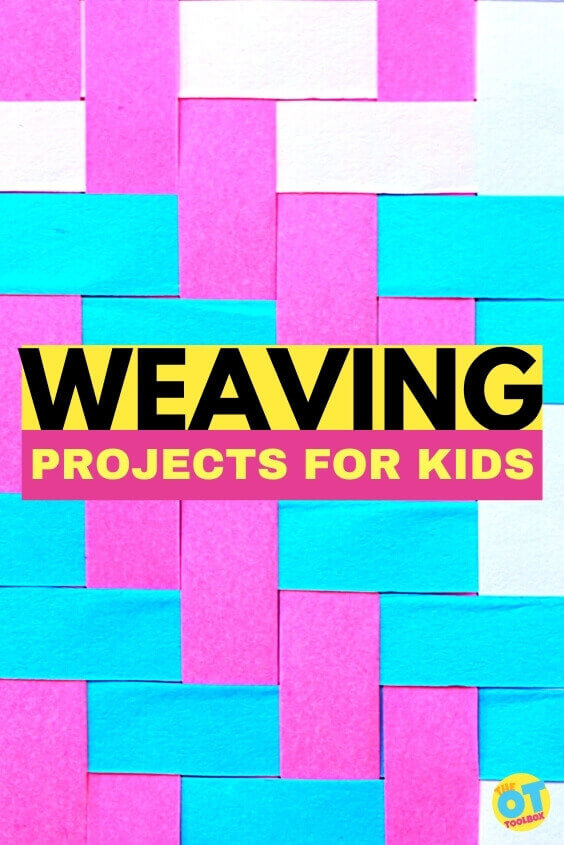 Weaving projects for kids including simple weaving and complex weaving activities to work on fine motor skills.